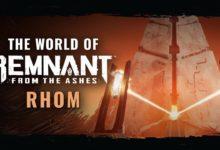 صورة عرض دعائي جديد للعبة Remnant: From the Ashes يسلط الضوء على عالم (Rhom) .