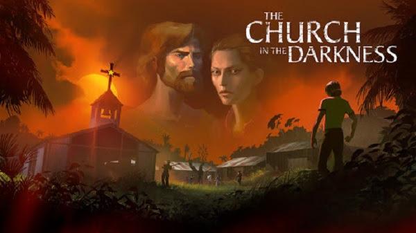 Photo of لعبة The Church in the Darkness قادمة بتاريخ 2 أغسطس القادم .
