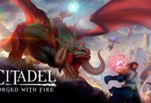 صورة الإعلان عن موعد وتاريخ إصدار لعبة Citadel: Forged with Fire .