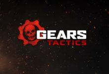 صورة تأكيد إصدار لعبة Gears Tactics لمنصة Xbox One .