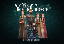 صورة الإعلان بشكل رسمي عن لعبة Yes, Your Grace .