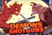 صورة لعبة Demons with Shotguns قادمة لمنصة Xbox One بتاريخ 24 ديسمبر 2019 .