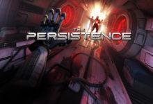 صورة الإعلان بشكل رسمي عن موعد إصدار لعبة الرعب The Persistence على منصة Xbox One .