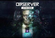 صورة الإعلان بشكل رسمي عن لعبة Observer: System Redux لمنصات الجيل القادم .