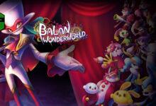 صورة الإعلان بشكل رسمي عن موعد إصدار لعبة Balan Wonderworld على منصات Xbox .