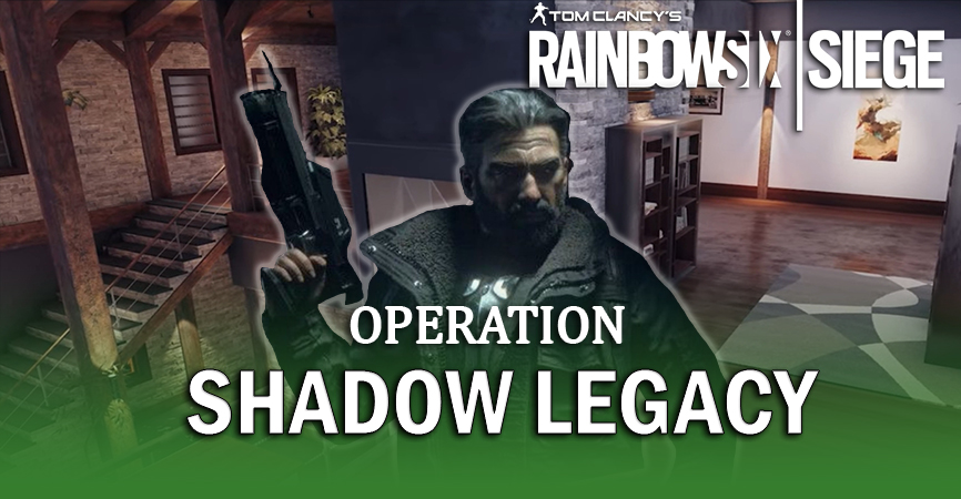 Operation Shadow Legacy Full Reveal for R6 Siege Esportz Network