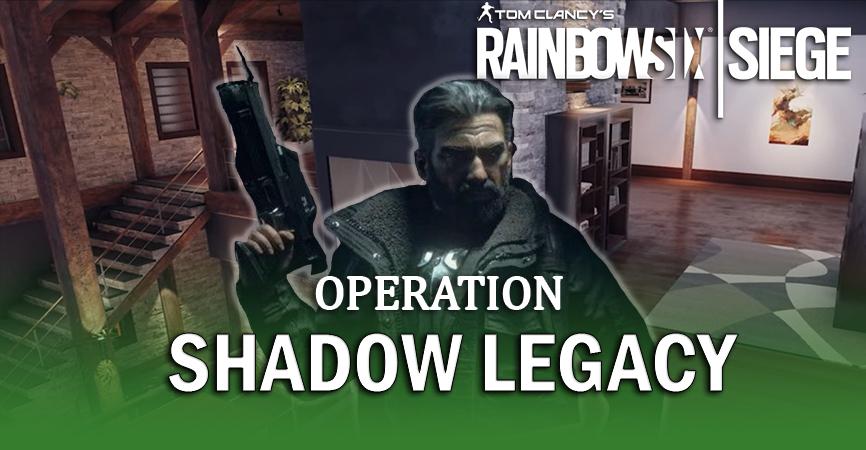 Operation Shadow Legacy Full Reveal for R6 Siege Esportz Network