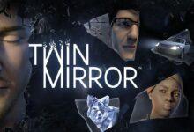 صورة الإعلان بشكل رسمي عن موعد إصدار لعبة Twin Mirror على منصة Xbox One .