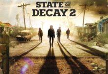 صورة لعبة State of Decay 2 تحصل على تحديث لتحسين الأداء على أجهزة Xbox Series X / S .